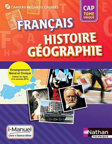 Français Histoire-Géographie Tome unique CAP