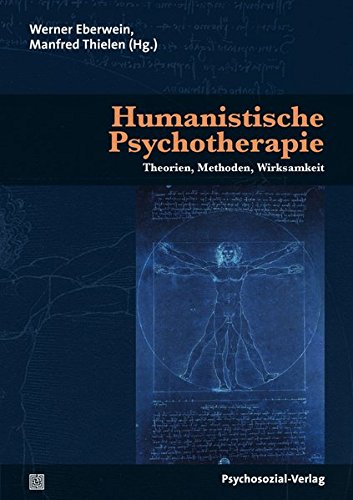 Humanistische Psychotherapie: Theorien, Methoden, Wirksamkeit (Therapie & Beratung)