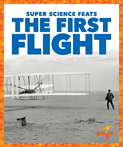 The First Flight (Super Science Feats)