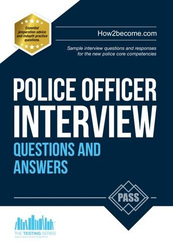 police-officer-interview-questions-and-answers-2017-edition-for-the-new-day-1-assessment-centre-inte