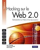Hacking sur le Web 2.0 - Vulnérabilité du Web 2.0 et sécurisation