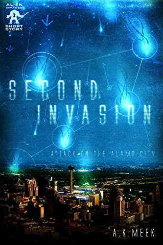 second-invasion-attack-on-the-alamo-city-alien-invader-book-2-english-edition