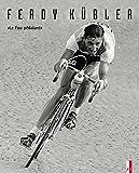 Ferdy Kübler: Le Fou pédalant (Sportgeschichte)