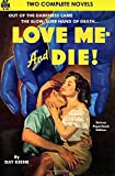 Love Me--and Die! & You'll Get Yours by Day Keene (2016-05-30)