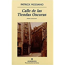 Calle de las Tiendas Oscuras (Panorama de narrativas) de Patrick Modiano (31 mar 2009) Tapa blanda -- Premio Goncourt 1978