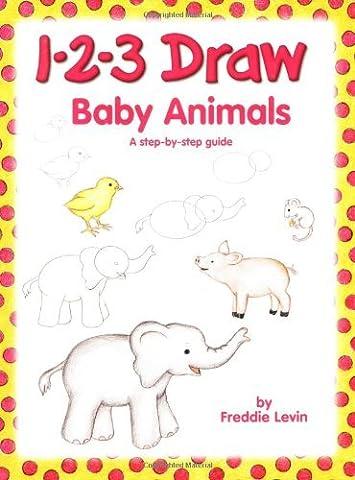 1-2-3 Draw Baby Animals by Freddie Levin (2006-12-29)