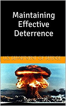 Maintaining Effective Deterrence por U.s. Department Of Defense epub