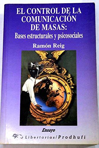 El control de la comunicación de masas: Bases estructurales y psicosociales (Ensayo) por Ramón Reig
