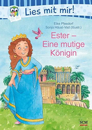 Ester - Eine mutige Königin (Lies mit mir! - Bibelgeschichten)