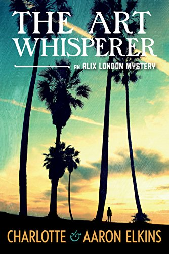 The Art Whisperer (An Alix London Mystery Book 3) (English Edition) -