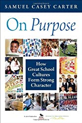 On Purpose: How Great School Cultures Form Strong Character by Samuel Casey Carter (2010-11-04)