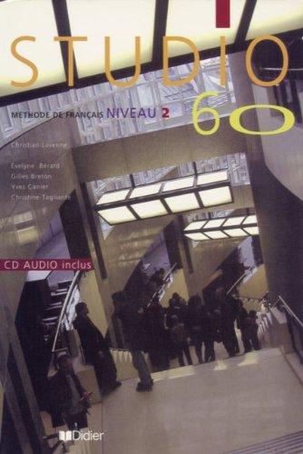 Studio 60: Livre De L'Eleve & CD-Audio 2 por Christian Lavenne, Gilles Breton, Evelyne Bérard, Yves Canier, Christine Tagliante