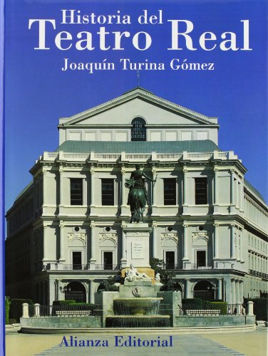 Historia del Teatro Real (Libros Singulares (Ls)) por Joaquín Turina Gómez