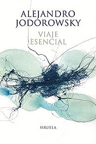 Viaje esencial par Alejandro Jodorowsky