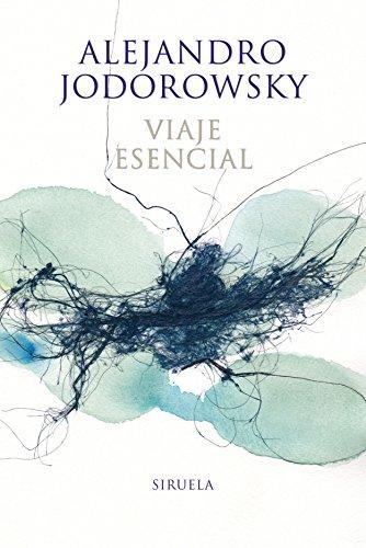 Viaje esencial (Libros del Tiempo nº 339) por Alejandro Jodorowsky