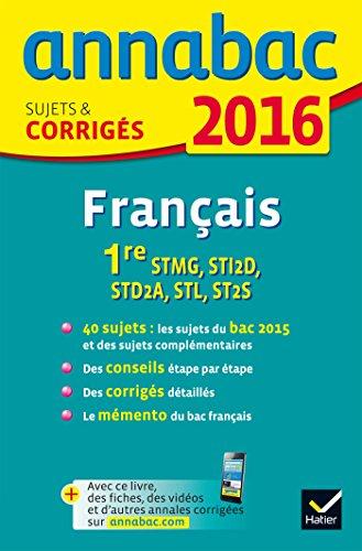 annales-annabac-2016-franais-1re-stmg-sti2d-std2a-stl-st2s-sujets-et-corrigs-du-bac-premire-sries-technologiques