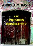 Are Prisons Obsolete? (Open Media Series)