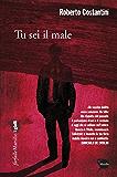 Tu sei il male: Il primo capitolo della Trilogia del Male (Farfalle)