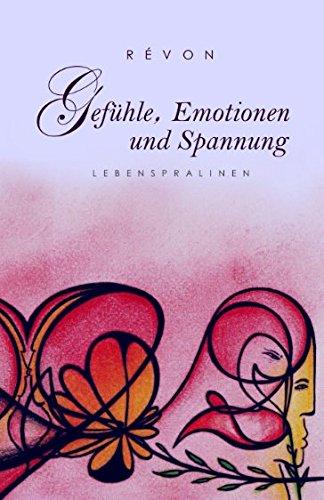 Gefühle, Emotionen und Spannung: Lebenspralinen
