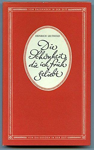 Die Schönheit, die ich früh geliebt. Gedichte, Briefe, Prosa.