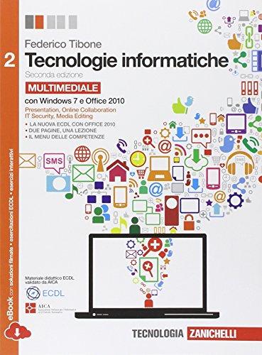 Tecnologie informatiche. Comunicare con il computer. Con espansione online. Per le Scuole superiori. Con CD-Rom: 2