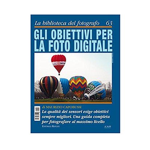 MANUALE LIBRO RIVISTA GUIDA di FOTOGRAFIA Gli obiettivi per la foto digitale
