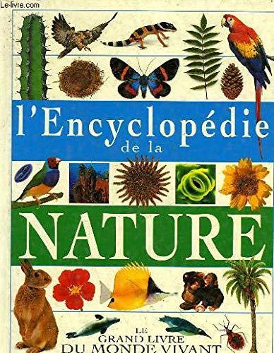 L'encyclopédie de la nature : Le grand ivre du monde vivant par Collectif