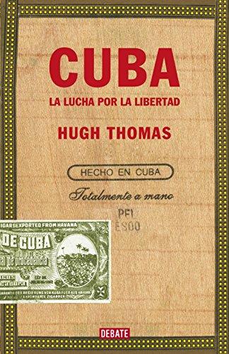 Cuba (edición revisada y ampliada): La lucha por la libertad por Hugh Thomas