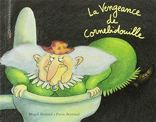 La Vengeance de Cornebidouille par Magali Bonniol