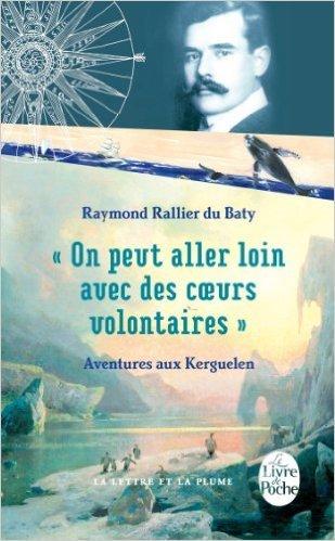 On peut aller loin avec des coeurs volontaires de Raymond Rallier du Baty ( 2 mai 2012 )