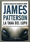 La Tana Del Lupo Di James Patterson Ed. Longanesi A00