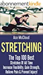 Stretching: The Top 100 Best Stretche...