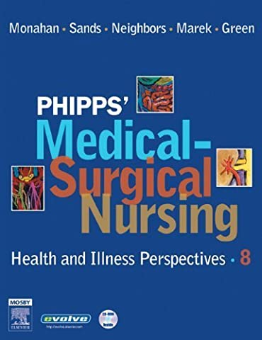 Phipps' Medical-Surgical Nursing: Health and Illness Perspectives, 8e by Frances Donovan Monahan PhD RN ANEF (2006-04-25)