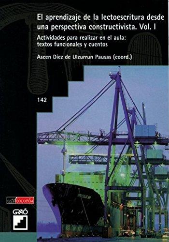 El Aprendizaje De La Lectoescritura Desde Una Perspectiva Constructivista. Vol. I: Actividades...
