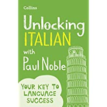 Unlocking Italian with Paul Noble: Your key to language success (Italian Edition)