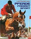 Rassepferde. Wissenswertes über die Haltung, Merkmale und Stammesgeschichte edler Pferde im Reit- und Fahrsport