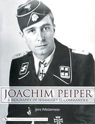 Joachim Peiper: A Biography of Himmler's SS Commander by Jens Westemeier (2007-04-10)