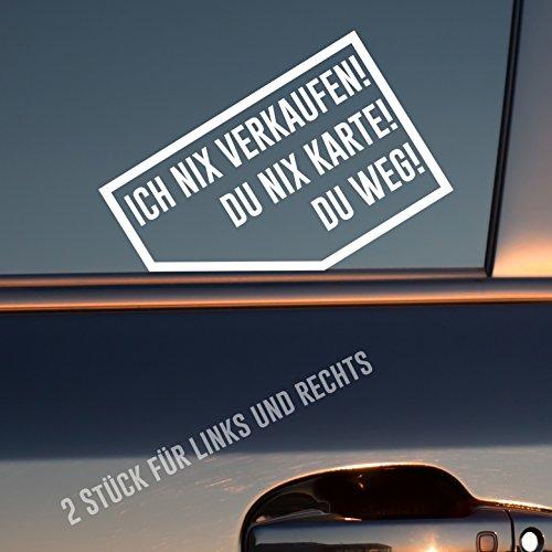 Auto Aufkleber in deiner Wunschfarbe Ich nix verkaufen! Du nix Karte! Du weg! 2 Stück Rechts & Links je 9x5,7 cm Sticker
