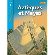 Tous Lecteurs !: Azteques ET Mayas
