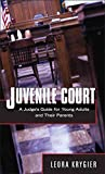 [(Juvenile Court : A Judge's Guide for Young Adults and Their Parents)] [By (author) Leora Krygier] published on (December, 2008)