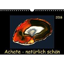Achate - natürlich schön (Wandkalender 2018 DIN A4 quer): Abgelichtete Achatscheiben - ungefärbt und ihrer Natürlichkeit schön. (Monatskalender, 14 ... [Kalender] [Apr 01, 2017] Heizmann, Thomas