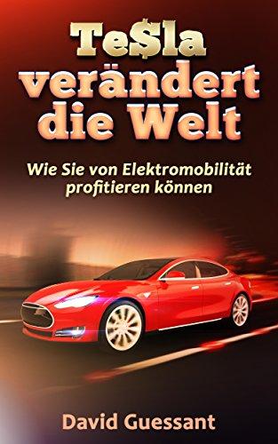 Die Welt im Tesla Wandel: Die wichtigsten Informationen und wie Sie von Elektromobilität profitieren können