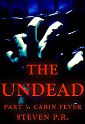 The Undead - Part 3: Cabin Fever (English Edition)