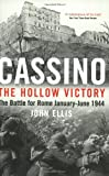 Cassino: The Hollow Victory - The Battle for Rome, January-June, 1944