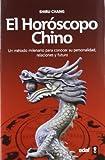 El horóscopo chino: Un método milenario para conocer su personalidad, relaciones y futuro (Tabla de esmeralda)