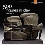500 Figures in Clay Volume 2 (500 Series)