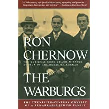 The Warburgs: The Twentieth-Century Odyssey of a Remarkable Jewish Family by Chernow, Ron (1994) Paperback