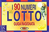 Scarica Libro Guida ragionata ai novanta numeri del lotto (PDF,EPUB,MOBI) Online Italiano Gratis