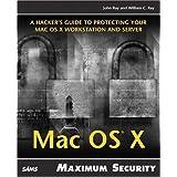 Maximum Mac OS X Security by John Ray (2003-05-23)