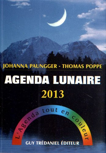 Agenda lunaire 2013 : L'Agenda tout en couleur